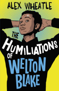 Humiliations of Welton Blake